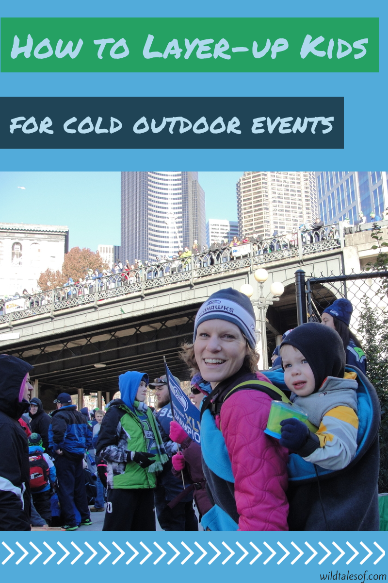 Staying Warm at the Seahawks Parade: How to Layer-up Kids for an Outdoor Event in the Cold | WildTalesof.com
