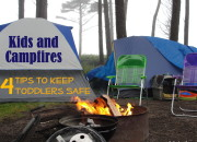 Keeping Toddlers Safe around Campfires: 4 Helpful Tips | WildTalesof.com