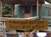 Camping Made Easy: 8 Reasons to Love Staying in a Yurt   WildTalesof.com