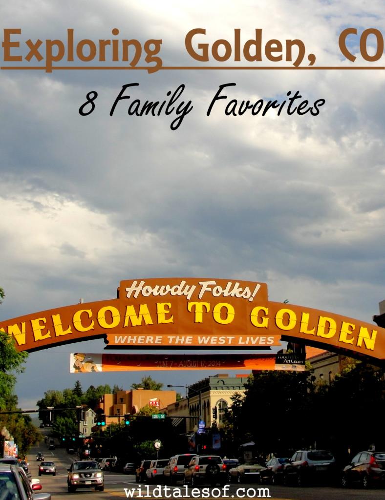 Exploring Golden, CO: 8 Family Favorites | WildTalesof.com