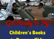 Get Ready to Fly: Children's Books to Prepare Kids for Air Travel | WildTalesof.com