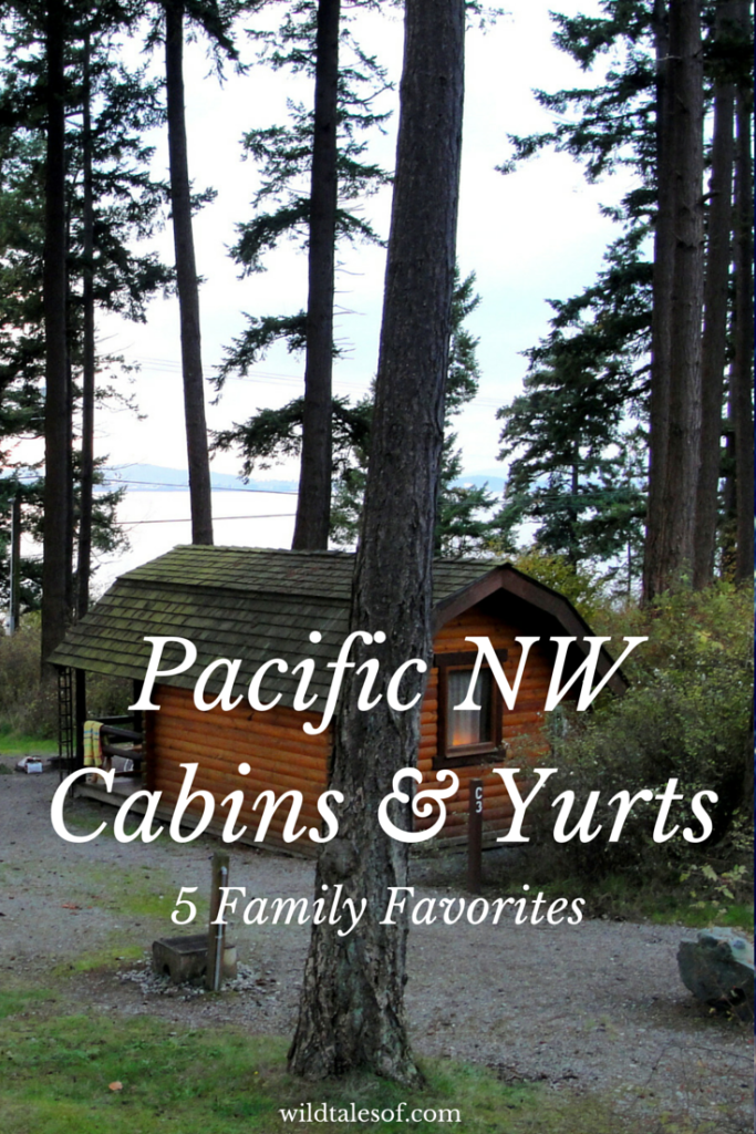 Pacific Northwest Cabins and Yurts: 5 Family Favorites