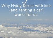 No Layers! Why Flying Direct with kids (and renting a car) works for us   WildTalesof.com