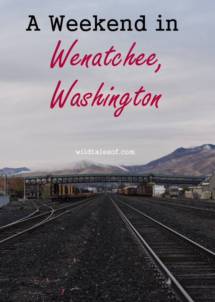 Wenatchee, Washington | WildTalesof.com