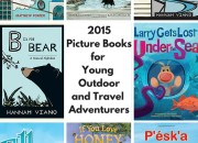 2015 Picture Books for Young Outdoorand Travel Adventurers | WildTalesof.com