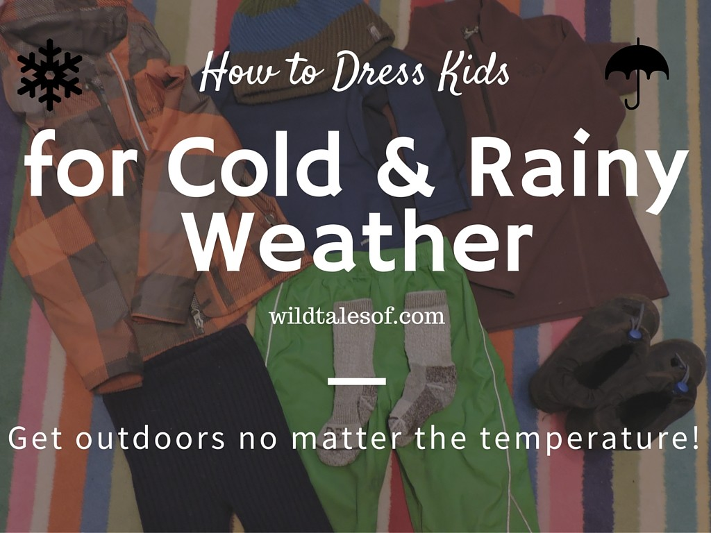 How to Dress Kids for Cold and Rainy Weather (+Video ...