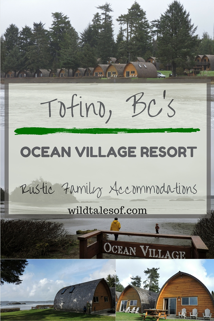 Ocean Village Resort In Tofino Bc Comfortable Rustic