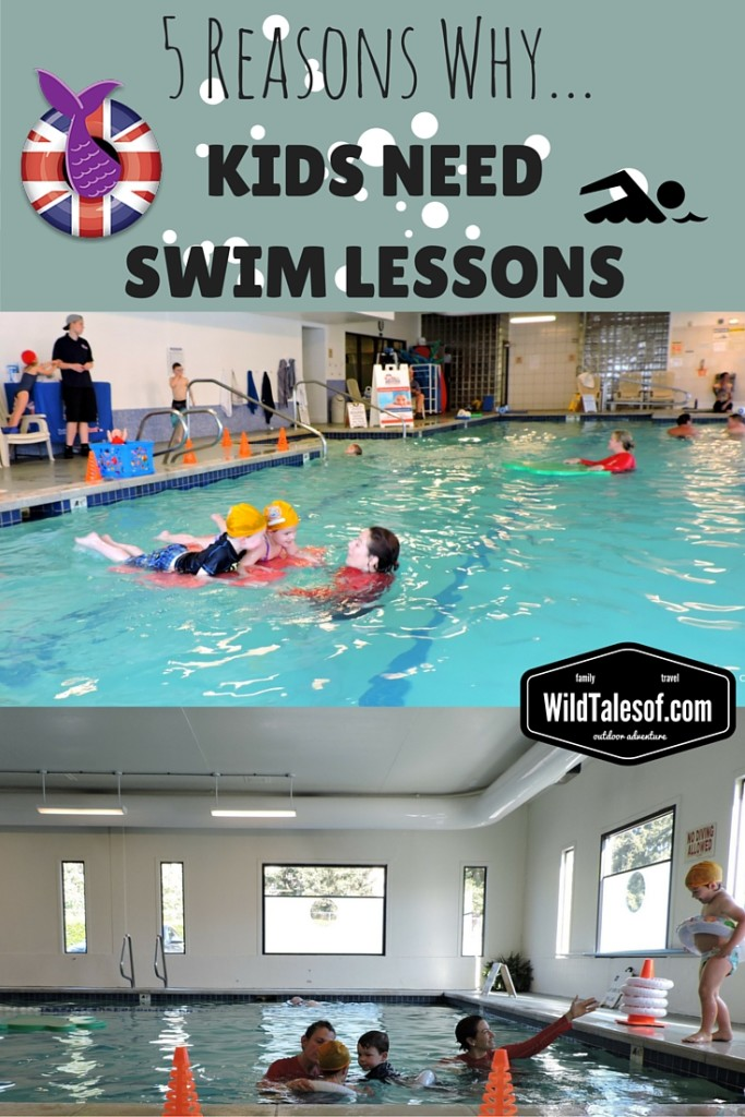 5 Reasons Why Kids Need Swim Lessons | WildTalesof.com
