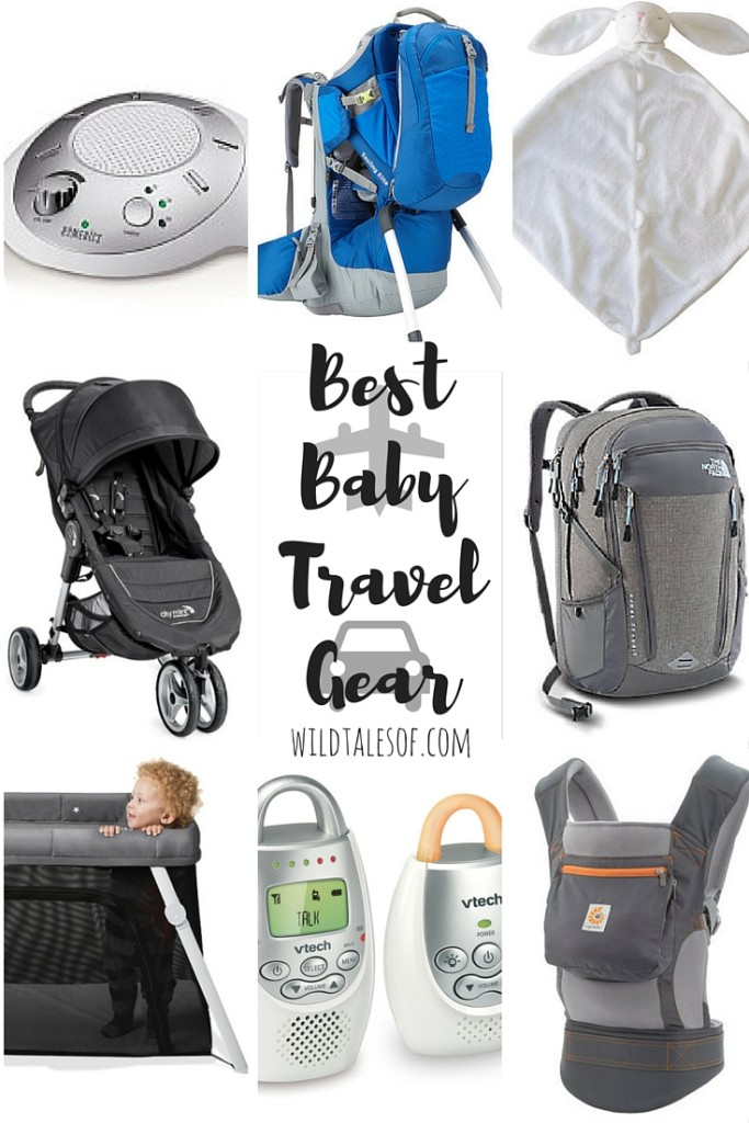 Best Baby Travel Gear: Easier, More Manageable Trips with the Youngest Adventurers | WildTalesof.com