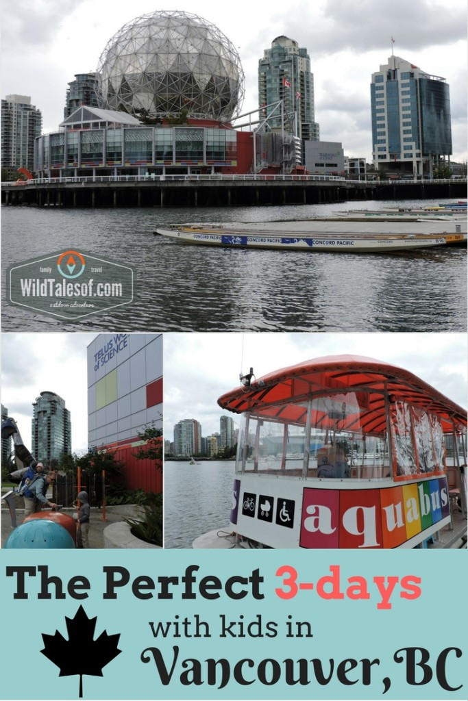 The Perfect 3-day Itinerary for a Visit to Vancouver, BC with Kids | WildTalesof.com