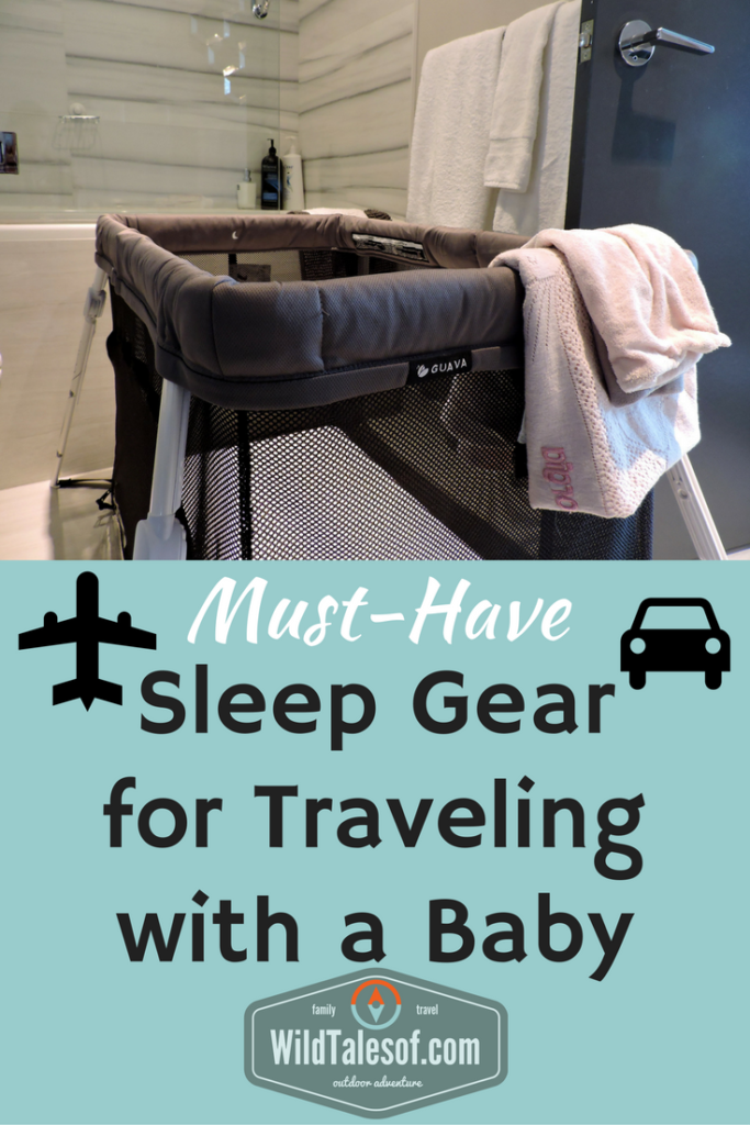 Must Have Sleep Gear for Traveling with a Baby | WildTalesof.com