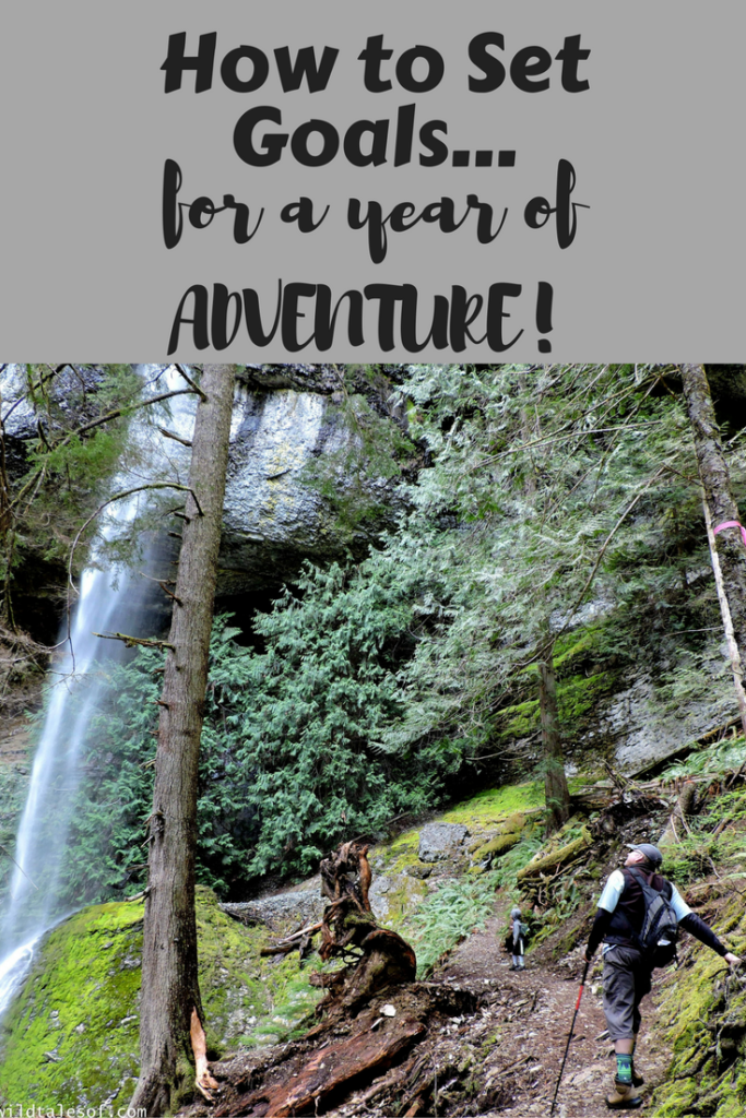 How to Set Goals for a Year of Adventure | WildTalesof.com