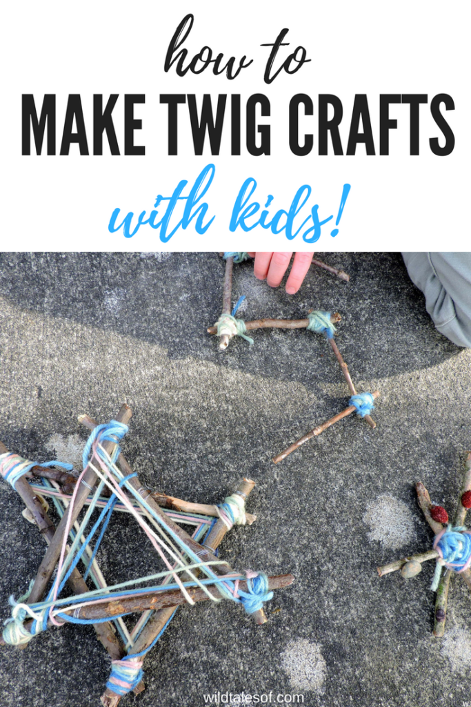 Nature-Based Projects: How to Make Twig Crafts with Kids | WildTalesof.com