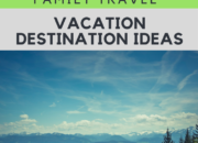 14 Family Travel Destination Ideas: Where the Experts are Vacationing in 2017 | WildTalesof.com