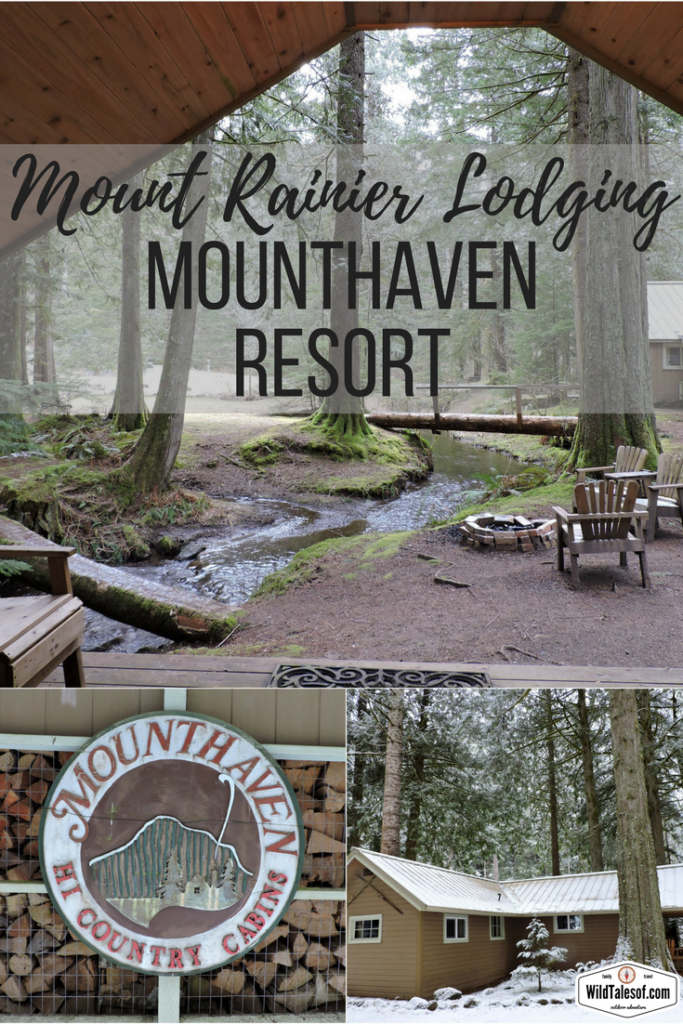 Mounthaven Resort near Mount Rainier National Park | WildTalesof.com