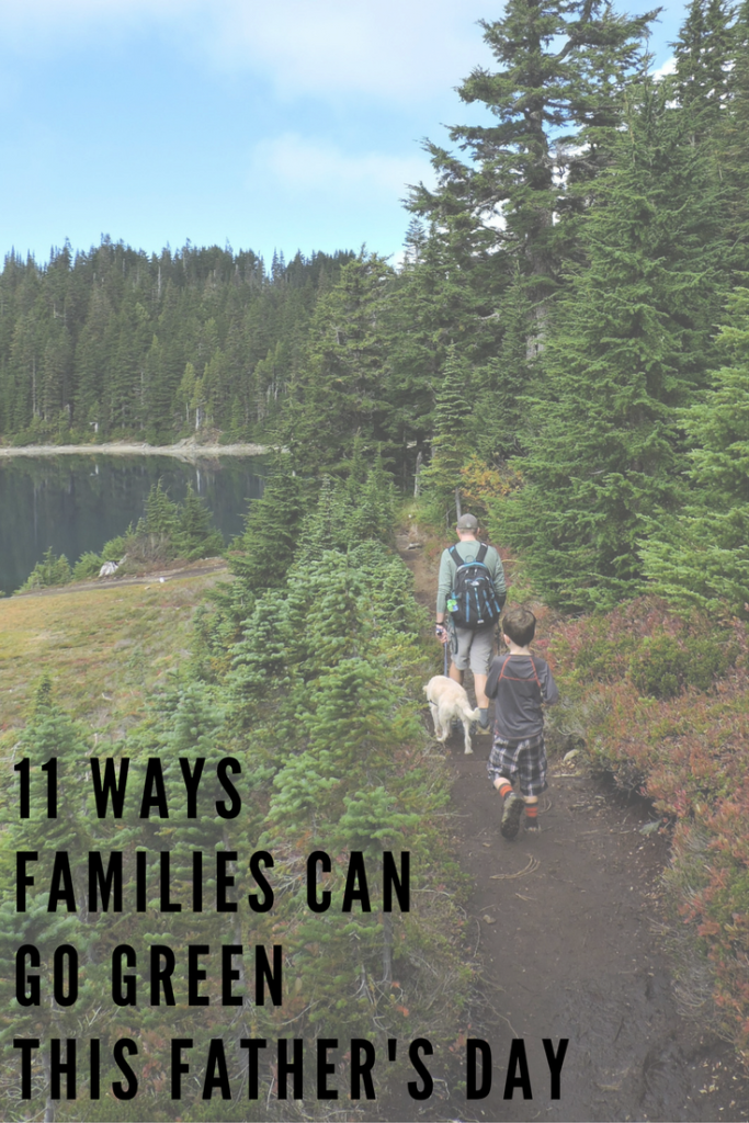 Celebrating Dad Sustainably: 11 Ways Families Can Go Green this Father's Day | WildTalesof.com