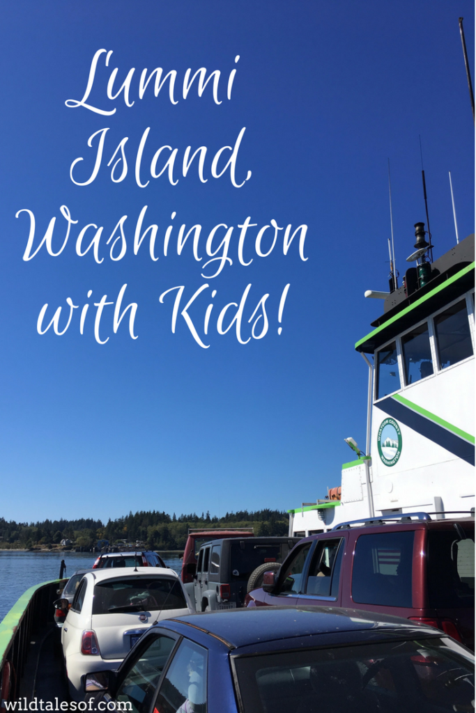 Lummi Island, WA Long Weekend with Kids | WildTalesof.com